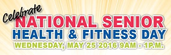 Celebrate National Senior Health and Fitness Day | Wednesday, May 25, 2016