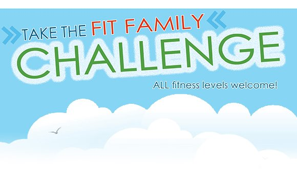 Take the Fit Family Challenge! All fitness levels welcome!