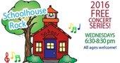 2016 School House Rock Concert Series - Wednesdays, 6:30 - 8:30 pm
