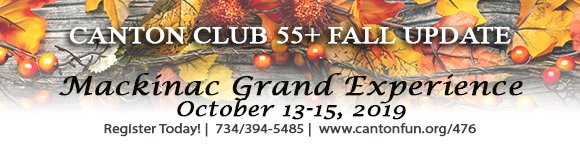 Canton Club 55+ Fall Update - Mackinac Grand Experience