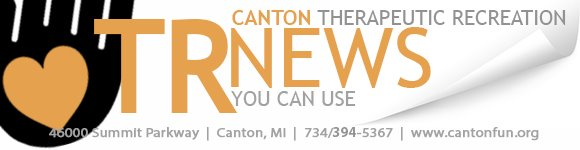 TR News You Can Use from Canton Therapeutic Recreation