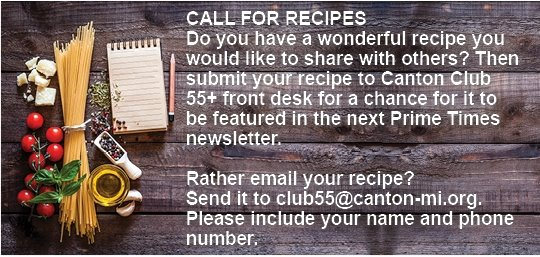 "Call for recipes image that says ""Do you have a recipe that you would like to share? Email you recipe to club55@canton-mi.org"""