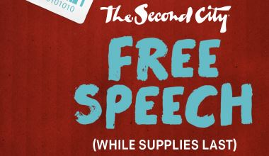 The Second City presents Free Speech! (While Supplies Last)
