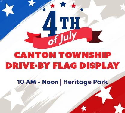 July 4th Canton Community Drive-By Flag Display Graphic from 10 am to noon